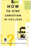 How to Stay Christian in College (Th1nk Edition) - J. Budziszewski, The Navigators