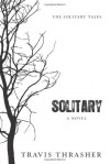 Solitary - Travis Thrasher