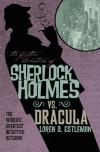 The Further Adventures of Sherlock Holmes: Sherlock Holmes Vs. Dracula - Loren D. Estleman