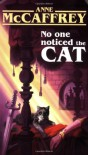 No One Noticed the Cat - Anne McCaffrey