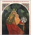 Alphonse Mucha: The Spirit of Art Nouveau - Victor Arwas, Anna Dvorak, Jana Brabcova-Orlikova