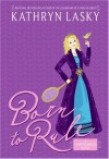 Born to Rule - Kathryn Lasky, Tony Walton
