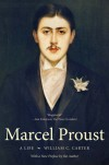 Marcel Proust: A Life, with a New Preface by the Author - William C. Carter
