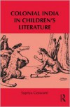 Colonial India in Children's Literature - Supriya Goswami