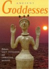 Ancient Goddesses: The Myths and Evidence - Ruth Tringham;Margaret Conkey;Lyn Meskell;Joan Goodnick Westenholz;Karel van der Toorn;Fekri A. Hassan;Mary E. Voyatzis;Caroline Malone