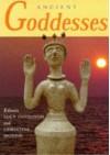 Ancient Goddesses: The Myths and Evidence - Ruth Tringham;Margaret Conkey;Lyn Meskell;Joan Goodnick Westenholz;Karel van der Toorn;Fekri A. Hassan;Mary E. Voyatzis;Caroline Malone