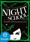Night School. Um der Hoffnung willen - C. J. Daugherty