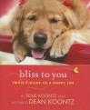 Bliss to You: Trixie's Guide to a Happy Life - Trixie Koontz, Dean Koontz
