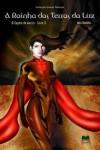 A Rainha das Terras da Luz - Inês Botelho