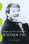 Moab Is My Washpot: An Autobiography - Stephen Fry