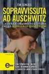 Sopravvissuta ad Auschwitz. La vera e drammatica storia della sorella di Anne Frank - Eva Schloss, Karen Bartlett