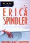Morderca bierze wszystko - Erica Spindler