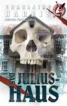 Das Julius-Haus: Ein Südstaaten-Krimi von TrueBlood-Autorin Charlaine Harris (Aurora Teagarden) (German Edition) - Charlaine Harris