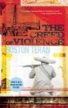 The Creed of Violence - Boston Teran