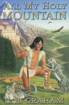 All My Holy Mountain (The Binding of the Blade, Book 5) - L.B. Graham