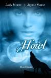 Howl - Jody Morse, Jayme Morse