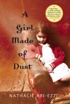 A Girl Made of Dust - Nathalie Abi-Ezzi