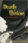Deadly Illusions (Greg McKenzie Mysteries, Book 3) - Chester D. Campbell