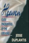 Heaven: Close Encounters of the God Kind - Jesse Duplantis