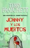 Johnny y los muertos: Una aventura de Johnny Maxwell (Biblioteca Terry Pratchett) de Pratchett, Terry (2010) Tapa blanda - Terry Pratchett