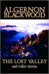 Lost Valley and Other Stories - Algernon Blackwood