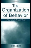 The Organization of Behavior: A Neuropsychological Theory - D.O. Hebb