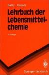 Lehrbuch Der Lebensmittelchemie - Hans-Dieter Belitz, Werner Grosch
