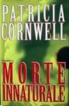 Morte innaturale  - Renato Pera, Patricia Cornwell