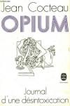 Opium journal d'une desintoxication - COCTEAU JEAN