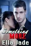 Something More - Ella Jade