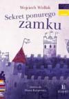 Sekret ponurego zamku. Czytam sobie, poziom 1 - składam słowa - Wojciech Widłak, Diana Karpowicz