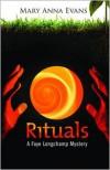 Rituals: A Faye Longchamp Mystery - Mary Anna Evans