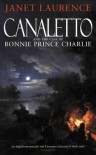 Canaletto and the Case of Bonnie Prince Charlie - Janet Laurence