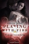 Playing with Fire - Feurige Versuchung - Jennifer Probst, Ralph Sander