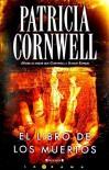El libro de los muertos (Kay Scarpetta, #15) - Patricia Cornwell