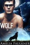 Wolf in Geek's Clothing - Amelia Faulkner