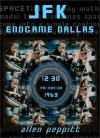 JFK: Endgame Dallas - Allen Peppitt