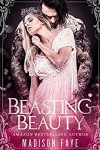 Beasting Beauty (Possessing Beauty Book 1) - Madison Faye