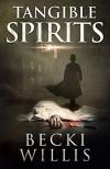 Tangible Spirits - Becki Willis