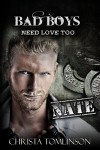 Bad Boys Need Love Too: Nate - Christa Tomlinson