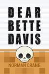 Dear Bette Davis - Norman Crane