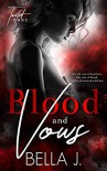 Blood & Vows (A Twisted Duet, #2) - Bella J.