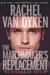 The Matchmaker's Replacement (Wingmen Inc.) - Rachel Van Dyken