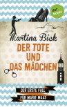 Der Tote und das Mädchen: Der erste Fall für Marie Maas - Martina Bick