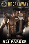 Breakaway: (A New Adult Sports Romance) (Pro-U Book 1) - Ali Parker, Kellie Dennis Book Covers By Design, Nicole Bailey Proof Before You Publish