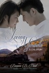 The Living Miracle: A Love Story - Donna D. Vaal