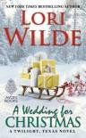A Wedding for Christmas: A Twilight, Texas Novel - Lori Wilde