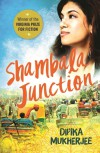 Shambala Junction - Dipika Mukherjee