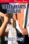 Three Hearts One Love - Ronna Gage