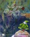 Sulle orme dei folletti: Dalle Alpi alla Laguna - Laura Simeoni, Oriana Cocetta